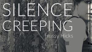 Video Scene: PREMIER: HUSSY HICKS's hauntingly beautiful SILENCE CREEPING
