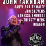 Scene News: By popular demand the Red Hot Summer tour announces a special run of dates featuring John Farnham in 2019