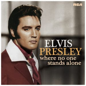 Scene News: Elvis Presley – Where No One Stands Alone Released Via Rca Records And Legacy Recordings