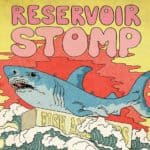Scene News: Reservoir Stomp - second line up announcement..
