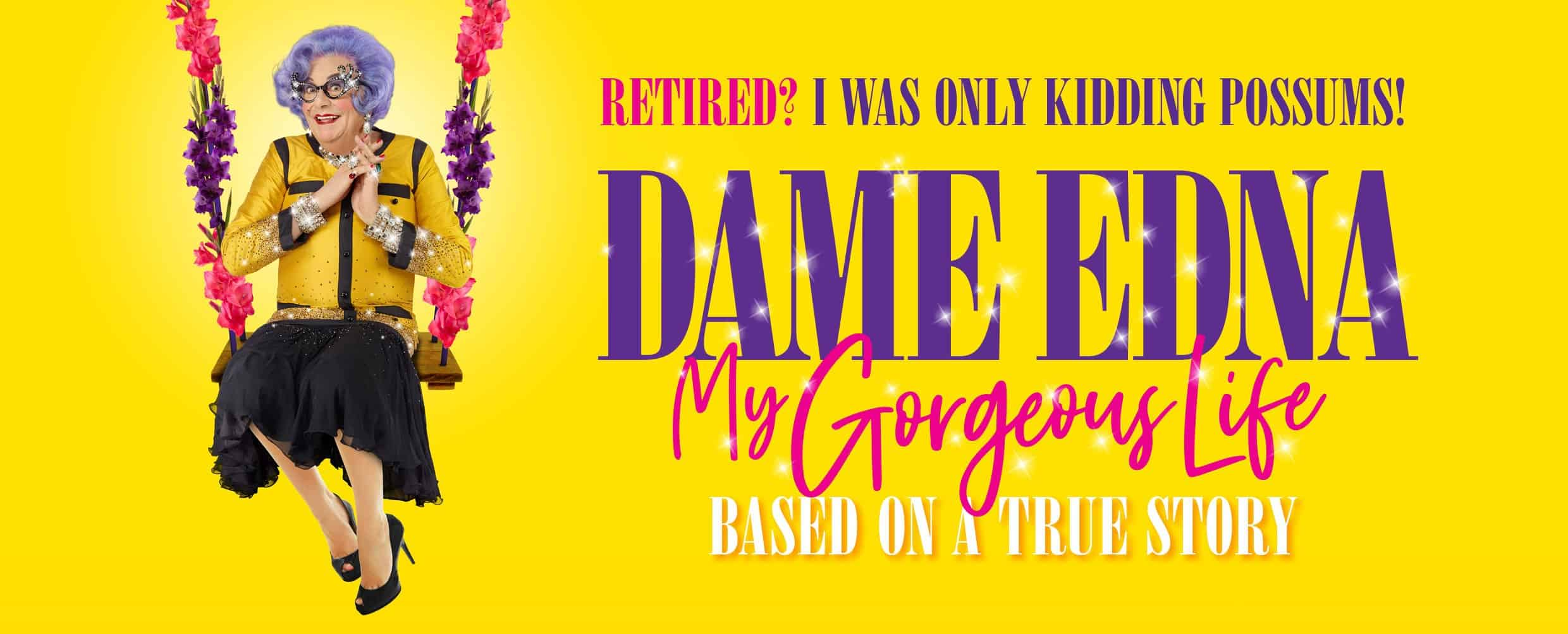 Scene News: Retirement? I Was Only Kidding Possums! Dame Edna My Gorgeous Life Tour Announced