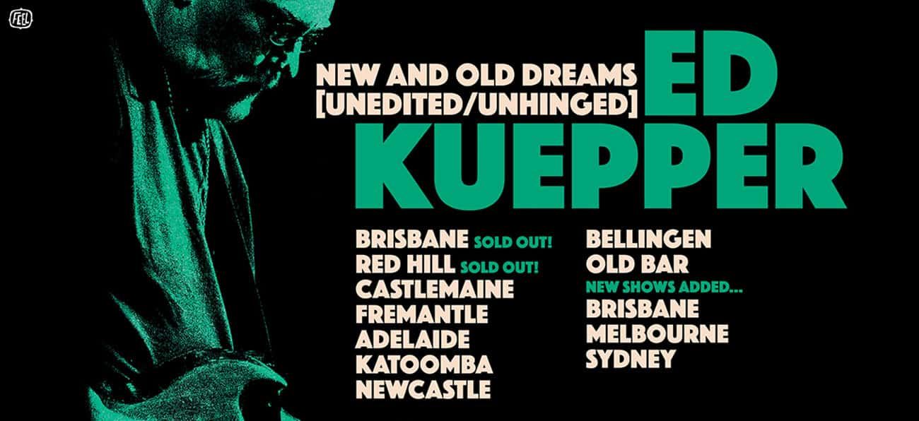 Scene News: Ed Kuepper Sold Out - More Shows Added