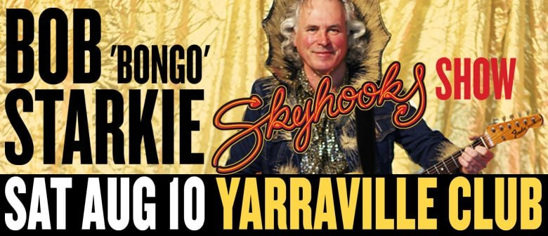 "Scene News: Bob ""Bongo"" Starkie's returns to The Yarraville Club with his Skyhooks show"