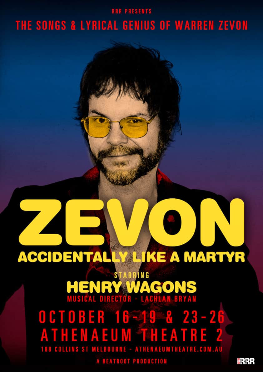 "Scene News: ""Zevon – Accidentally Like A Martyr"" Starring Henry Wagons Opens In Melbourne On 16th October"