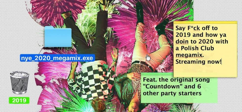 Scene News: Polish Club Release 'NYE_2020_MEGAMIX.EXE' EP - Includes A New Track 'Countdown + NYE Megamix