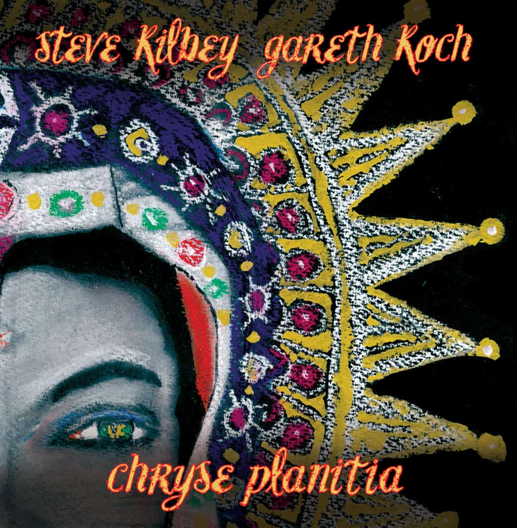 Scene News: Steve Kilbey & Gareth Koch's New Album 'Chryse Planitia' Out This Friday