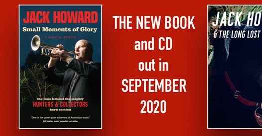 "Scene News: Jack Howard launches his musical memoir, ""Small Moments of Glory"", from Hunters to the Oils! PLUS new release ""Dogs Songs"" with the Long Lost Brothers ~and a sister or two!"