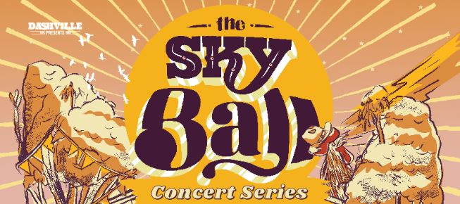 Scene News: The Sky Ball Concert Series Round Two this Weekend!