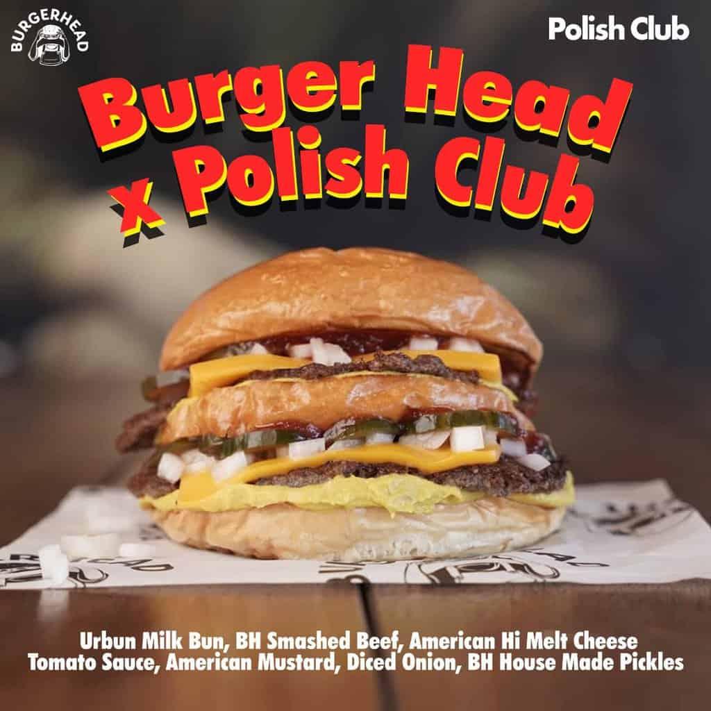 Scene News: Lockdown Living ~ POLISH CLUB & BURGER HEAD TEAM UP TO CREATE A BURGER