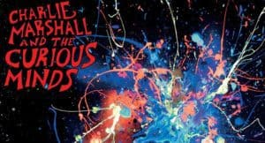 Review Scene: Charlie Marshall and the Curious Minds - Sublime