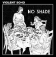 violent soho no shade